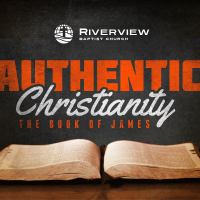 Authentic Christianity Riverview Baptist Church
