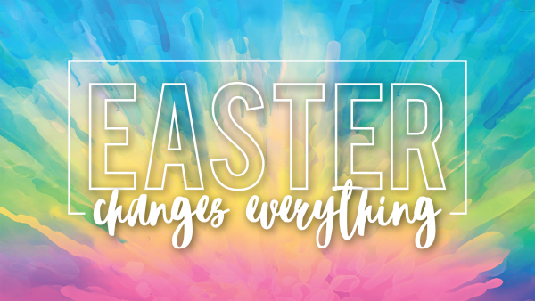 Easter Changes Everything Image